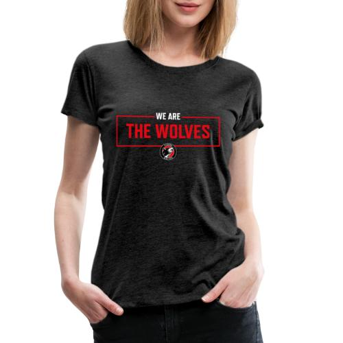 WE ARE THE WOLVES - Frauen Premium T-Shirt