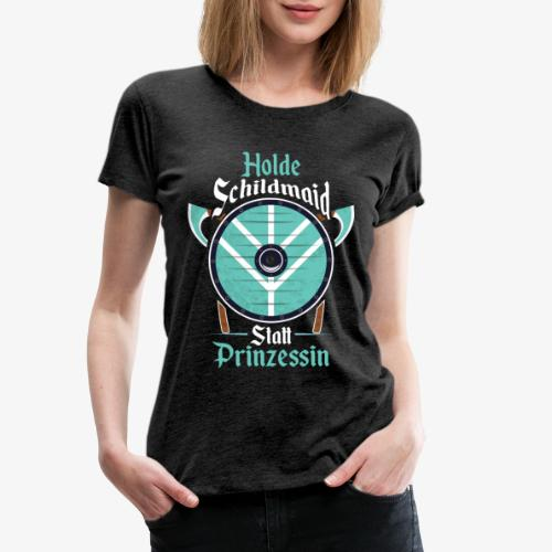 Holde Schildmaid - Frauen Premium T-Shirt