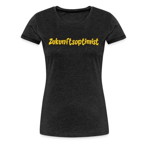 Zukunftsoptimist - Frauen Premium T-Shirt