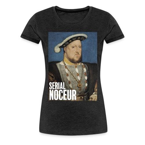 Henri VIII Tudor, un serial noceur - T-shirt Premium Femme