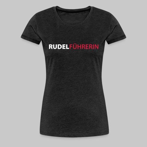 Rudelführerin - Frauen Premium T-Shirt