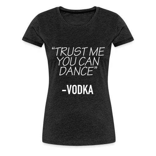 trust me - Vrouwen Premium T-shirt