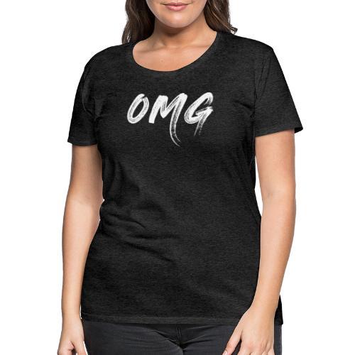 OMG, valkoinen - Naisten premium t-paita