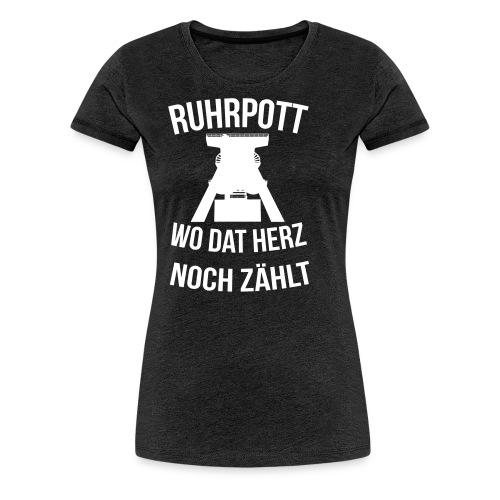 Ruhrpott - Wo dat Herz noch zählt - Frauen Premium T-Shirt