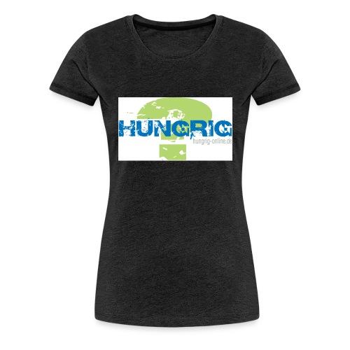 Hungrig - Frauen Premium T-Shirt
