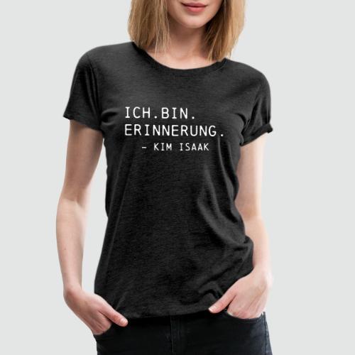 Ich bin Erinnerung - Kim Isaak - Ghostbox T-Shirts - Frauen Premium T-Shirt