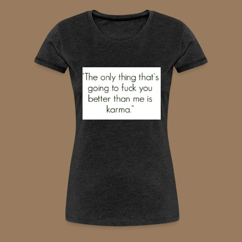 Fuck you - Frauen Premium T-Shirt