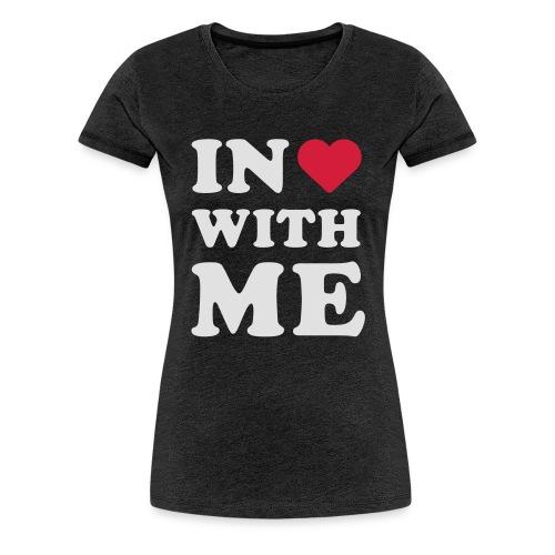 Schriftzug in <3 with me - Frauen Premium T-Shirt