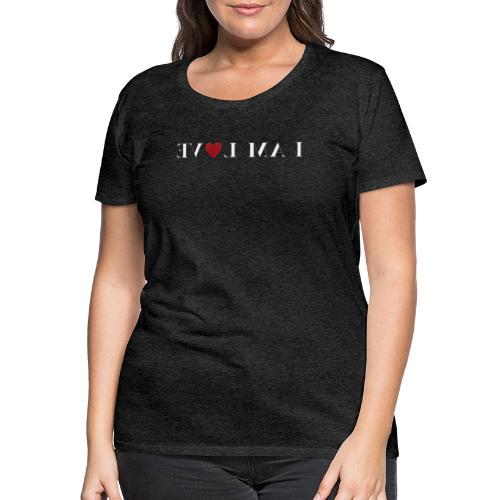 I AM LOVE Peilikuva Affirmaatio Valkoinen - Naisten premium t-paita