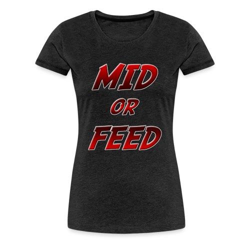 Mid or feed DONNA - Maglietta Premium da donna