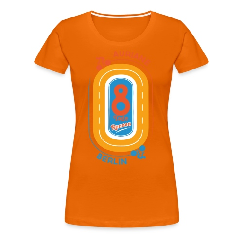 8-Tage-Rennen - Frauen Premium T-Shirt