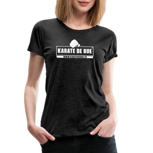 KARATE DE RUE - T-shirt Premium Femme