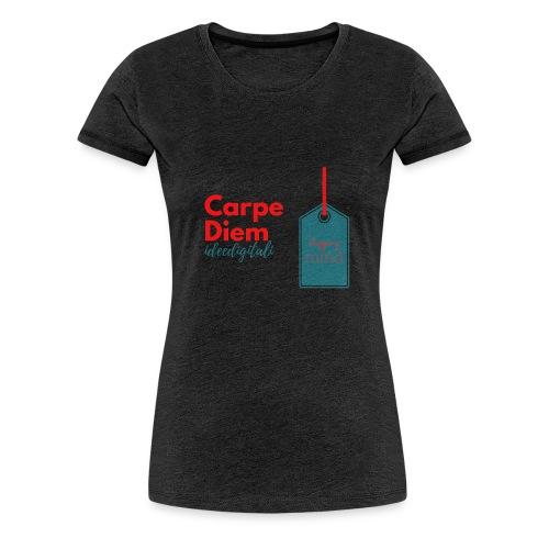 carpe diem - Maglietta Premium da donna