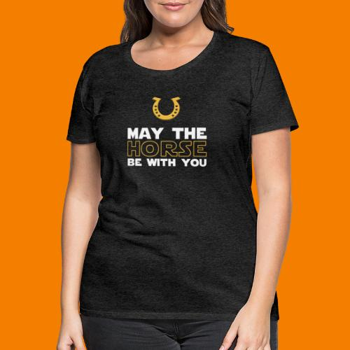 May the horse be with you - Premium-T-shirt dam