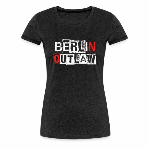Berlin Outlaw Underground Gangster - Frauen Premium T-Shirt