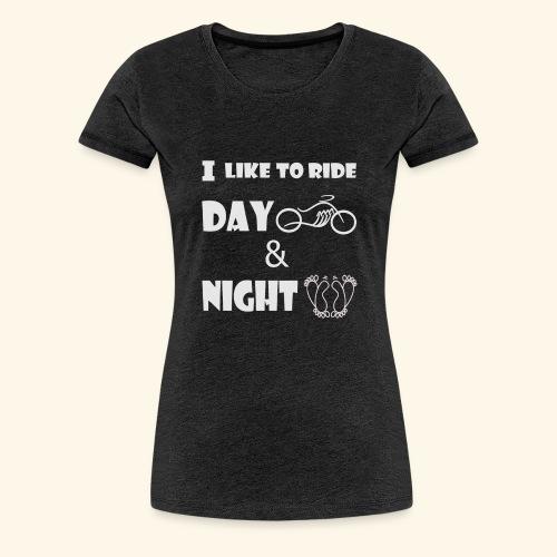 Ride day and night,moto le jour,amour la nuit - Women's Premium T-Shirt