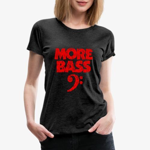 More Bass (Vintage/Rot) Bassisten - Frauen Premium T-Shirt