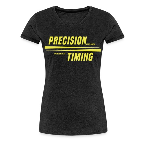 PRECISION & TIMING - Dame premium T-shirt
