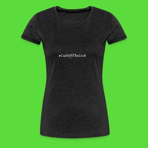 #CultOfTheCock White version. Womens Tee - Women's Premium T-Shirt