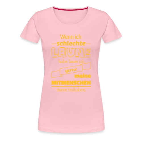 Schlechte Laune - Frauen Premium T-Shirt