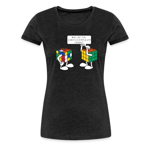 Rubik's Cube Humour Complicate Things - Women's Premium T-Shirt