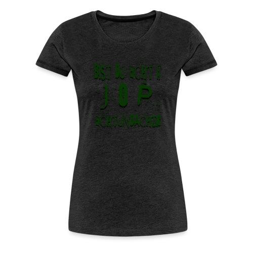 bist du echt - Frauen Premium T-Shirt