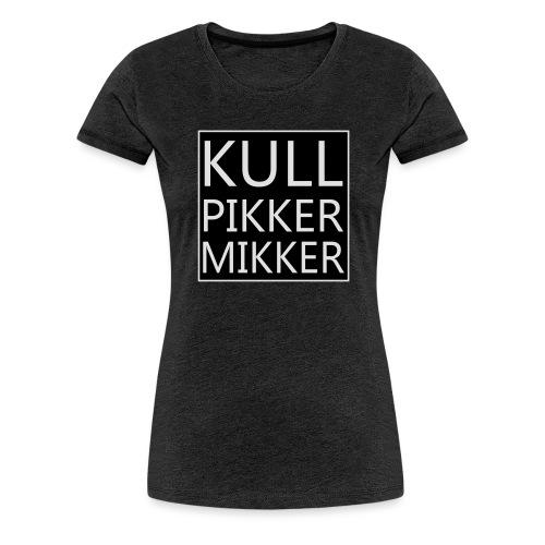 Kullpikker mikker groot s - Vrouwen Premium T-shirt