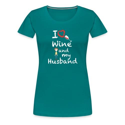 I love Red wine & my Husband Couples Pairs Wedding - Maglietta Premium da donna