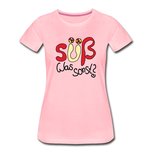 Suess was sonst - Frauen Premium T-Shirt