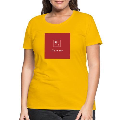 It's a me - Frauen Premium T-Shirt