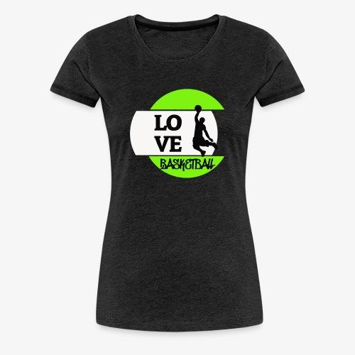 Love Basketball - Frauen Premium T-Shirt