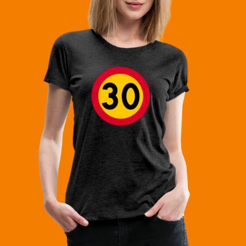 30 skylt - Premium-T-shirt dam