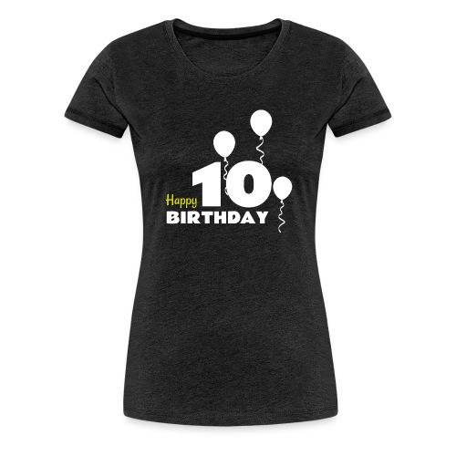 HAPPY birthday10 - Camiseta premium mujer