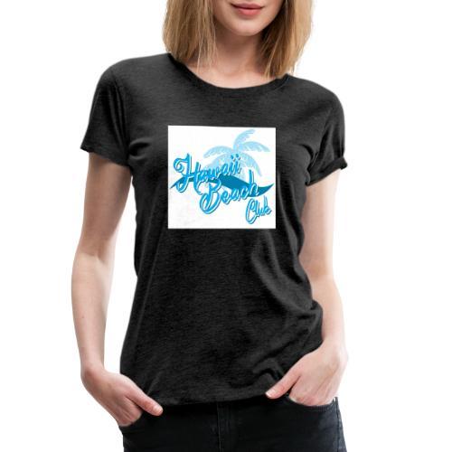Hawaii Beach Club - Women's Premium T-Shirt