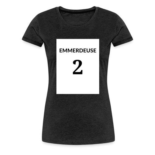 EMMERDEUSE 2 - T-shirt Premium Femme