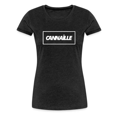 Cannaille - T-shirt Premium Femme