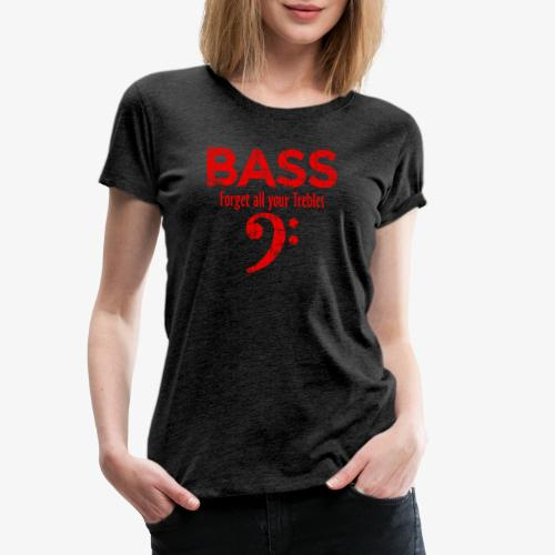 BASS Forget all your trebles (Vintage/Rot) - Frauen Premium T-Shirt