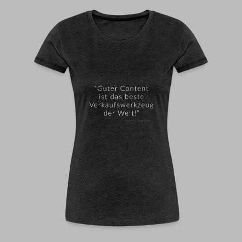 Gutes Content Marketing - Frauen Premium T-Shirt