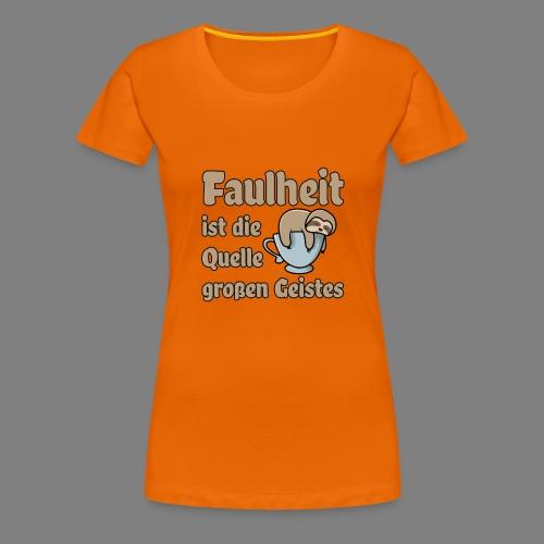 Faulheit - Frauen Premium T-Shirt