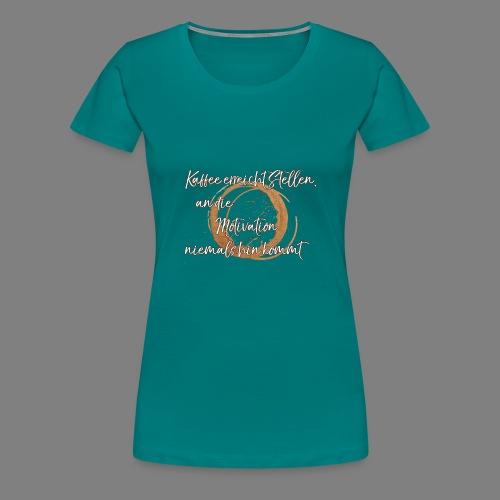 Kaffee - Frauen Premium T-Shirt