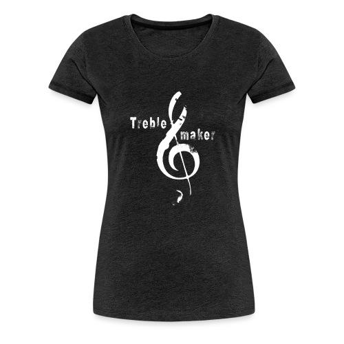 treble_maker-white - Women's Premium T-Shirt