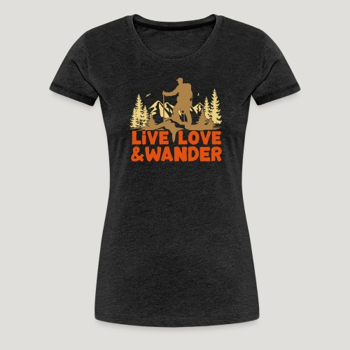 Live Love and Wander für Wanderer, Nordic Walker - Frauen Premium T-Shirt