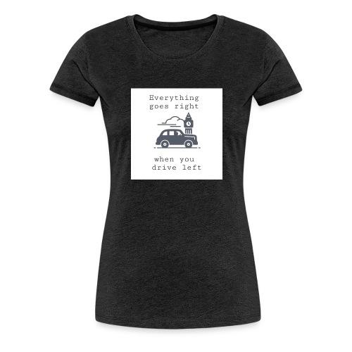 drive left - T-shirt Premium Femme
