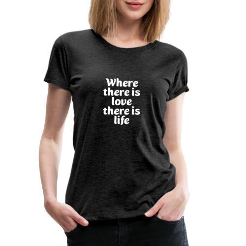 Iiebe und Leben - Frauen Premium T-Shirt