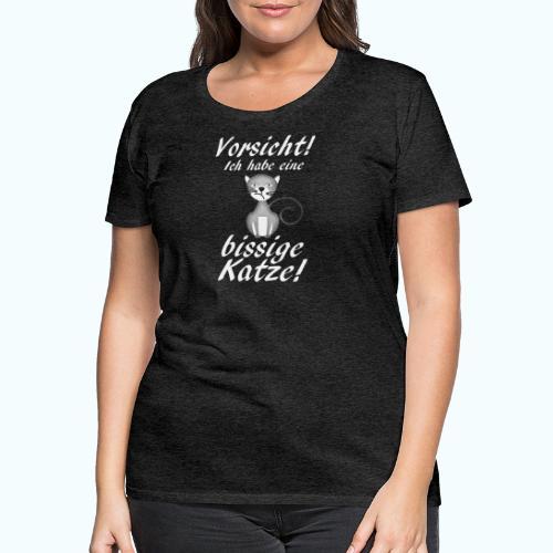 VORSICHT ich habe eine bissige Katze! - Women's Premium T-Shirt