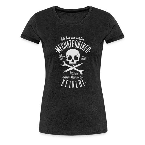 Ich bin ein echter Mechatroniker - Frauen Premium T-Shirt