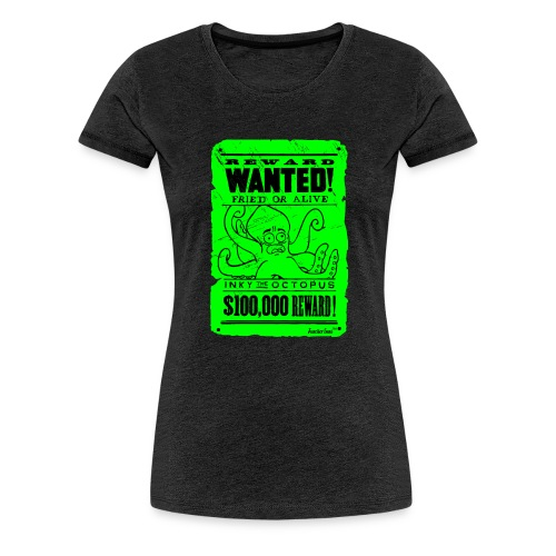 Wanted Inky the Octopus by Francisco Evans ™ - Frauen Premium T-Shirt