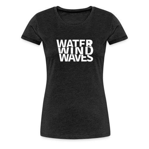 Water Wind Waves - Frauen Premium T-Shirt