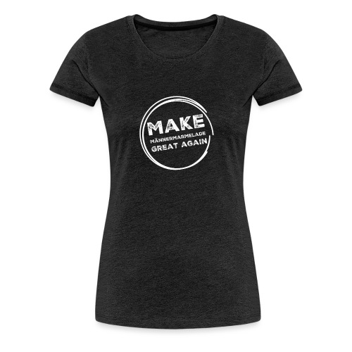 Make Männermarmelade great again - Mett, weiß - Frauen Premium T-Shirt