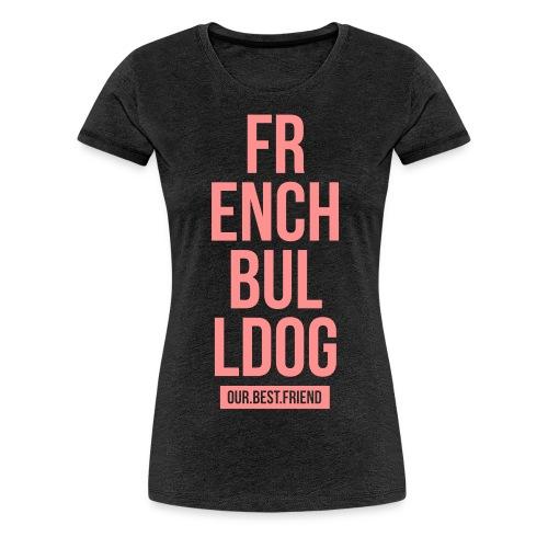 French Bulldog Script - Frauen Premium T-Shirt